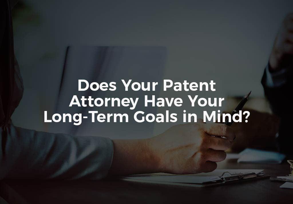 Patent Attorney Long Term Goals