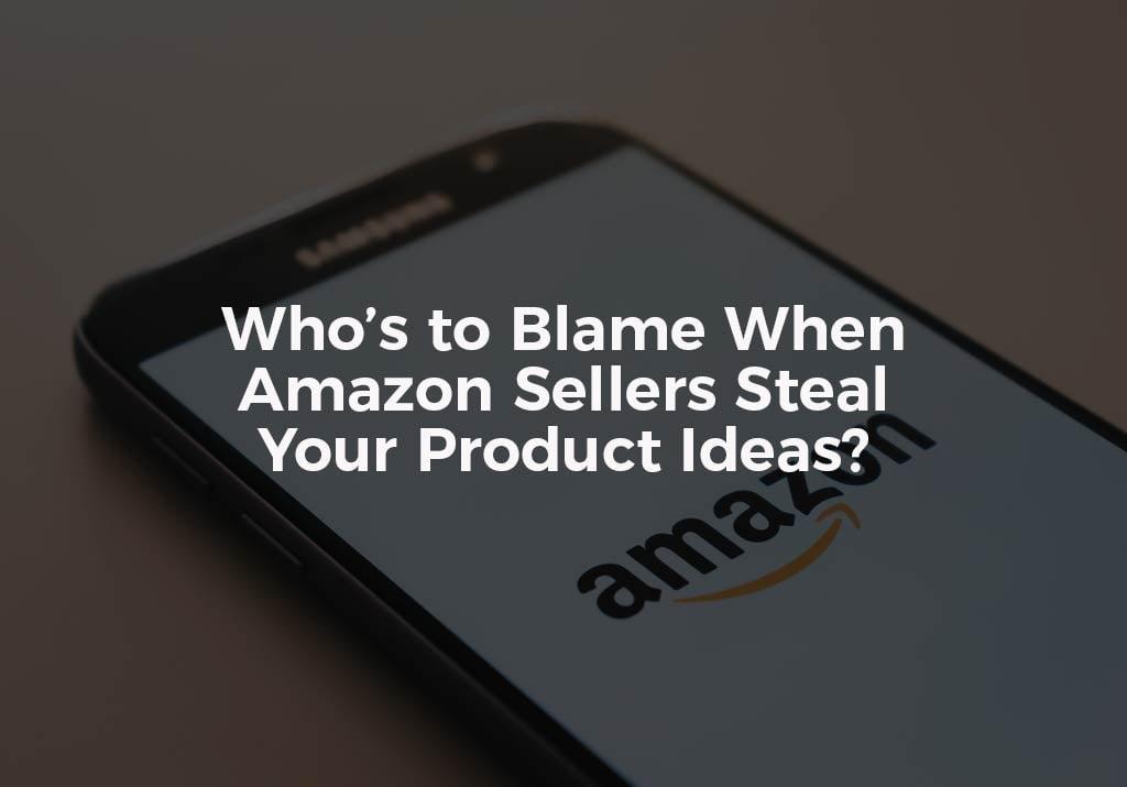 Stop Amazon Seller Stealing Product Idea