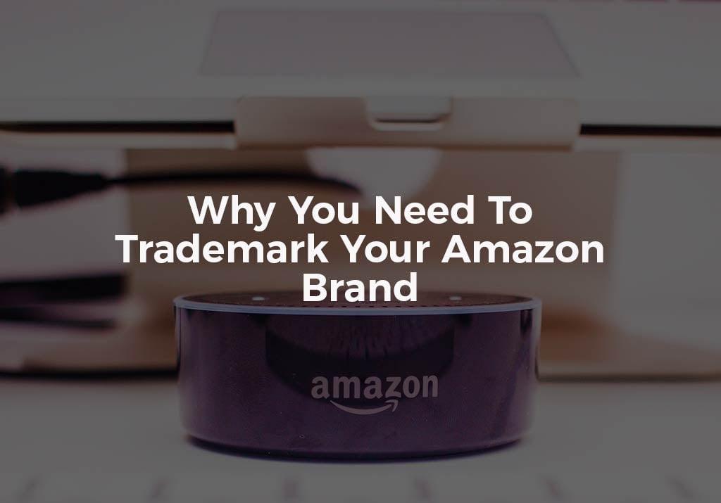 Trademark Your Brand Amazon Brand Registry